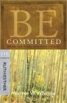 Be Committed (Ruth, Esther): Doing God's Will Whatever the Cost - Warren W. Wiersbe