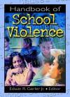 Handbook of School Violence - Edwin R. Gerler Jr.