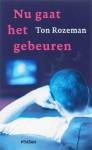 Nu gaat het gebeuren - Ton Rozeman