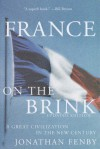 France on the Brink: A Great Civilization in the New Century - Jonathan Fenby