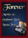 Forever: Erotic Romance Anthology - Marilyn Lee, Stephanie Burke, Louisa Trent