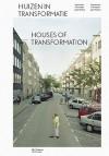 Houses of Transformation: Intervening in European Gentrification - Neil Smith, Maja Breznik, Justus Uitermark, Leeke Reinders