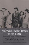 American Social Classes in the 1950s: Selections from Vance Packard's The Status Seekers - Vance Packard, Daniel Horowitz