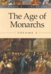 The Age of Monarchs (World History by Era, 5) - Clarice Swisher