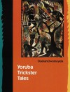 Yoruba Trickster Tales - Oyekan Owomoyela