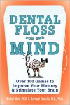 Dental Floss for the Mind: A complete program for boosting your brain power - Michel Noir, Bernard Croisile