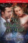 Wet Wicked & Wild - Kelly Conrad