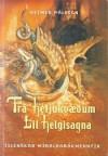 Frá hetjukvæðum til helgisagna: Íslenskar miðaldabókmenntir - Heimir Pálsson
