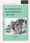 The Colonial Experience: The Port Phillip District 1834-1850 - Richard Broome, Alan Frost
