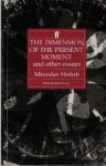 The Dimension of the Present Moment and Other Essays - Miroslav Holub