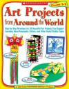 Art Projects from Around the World: Grades 1-3: Years 1, 2, 3 - Linda Evans, Mary Thompson, Karen Backus