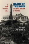Heart of the Rock: The Indian Invasion of Alcatraz - Adam Fortunate Eagle, Tim Findley, Vine Deloria Jr.