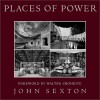Places of Power: The Aesthetics of Technology - John Sexton, Rob Pike