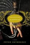 Celestial Harmonies - Péter Esterházy, Terézia Mora