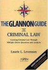 The Glannon Guide to Criminal Law: Learning Criminal Law Through Multiple-Choice Questions and Analysis - Laurie L. Levenson, Aspen Law & Business
