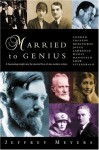 Married to Genius: A Fascinating Insight Into the Married Lives of Nine Modern Writers - Jeffrey Meyers