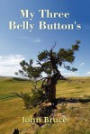 My Three Belly Button's - John Bruce