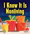 I Know It Is Nonliving - Sheila Rivera