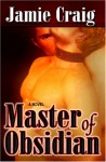 Master Of Obsidian [The Master Chronicles Book I] - Jamie Craig
