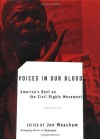 Voices in Our Blood: America's Best on the Civil Rights Movement - Jon Meacham