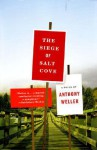 The Siege of Salt Cove: A Novel - Anthony Weller