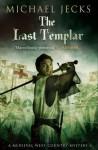 The Last Templar - Michael Jecks