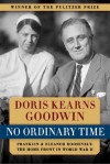No Ordinary Time: Franklin and Eleanor Roosevelt - Doris Kearns Goodwin