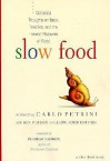 Slow Food: Collected Thoughts on Taste, Tradition, and the Honest Pleasures of Food - Carlo Petrini, Deborah Madison