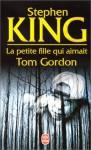 La petite fille qui aimait Tom Gordon - François Lasquin, Stephen King