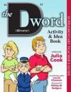 The D Word (Divorce) Activity & Idea Book - Julia Cook, Laurel Klaassen, Phillip Rodgers