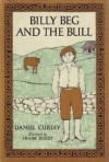 Billy Beg and the Bull - Daniel Curley, Frank Bozzo