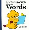 Spot's Favorite Words (Board Book) - Eric Hill