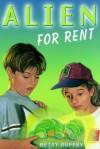 Alien for Rent - Betsy Duffey