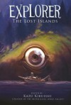Explorer: The Lost Islands - Kazu Kibuishi