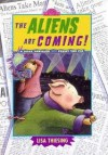 The Aliens are Coming - Lisa Thiesing