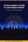 A Team Leader's Guide To Lean Kaizen Events - William Wes Waldo, Tom Jones