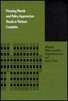 Housing Needs and Policy Approaches: Trends in Thirteen Countries - Willem van Vliet, Elizabeth Huttman, Sylvia F. Fava