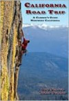 California Road Trip: A Climber's Guide Northern California - Tom Slater, Chris Summit