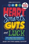 Heart, Smarts, Guts, and Luck: What It Takes to Be an Entrepreneur and Build a Great Business - Anthony Tjan, Richard Harrington, Tsun-Yan Hsieh