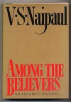 Among the Believers - V.S. Naipaul