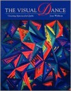 Visual Dance: Creating Spectacular Quilts - Print on Demand Edition - Joen Wolfrom