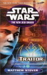 Traitor (Star Wars: The New Jedi Order, #13) - Matthew Stover