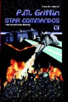 Star Commandos 01: The Adventure Begins - P.M. Griffin