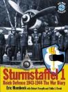 Sturmstaffel 1: Reich Defence 1943-1944: the War Diary - Eric Mombeek, Tom Tullis