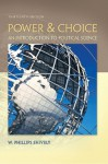 Power & Choice: An Introduction to Political Science, 13th edition - W. Phillips Shively
