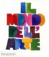 Il mondo dell'arte - Phaidon Press, Valerie Castellani, Anna Luisa Zazo