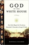 God in the White House: A History - Randall Balmer