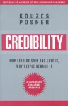 Credibility: How Leaders Gain and Lose It, Why People Demand It, Revised Edition - James M. Kouzes, Barry Z. Posner
