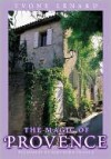 The Magic of Provence: Pleasures of Southern France - Yvonne Lenard