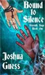 Bound to Silence (The Soyouth Saga Book 1) - Joshua Guess